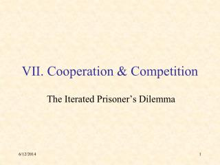 VII. Cooperation  Competition