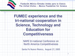 FUMEC experience and the tri-national cooperation in Science, Technology and Education for Competitiveness