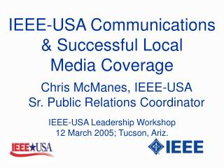 IEEE-USA Communications  Successful Local  Media Coverage