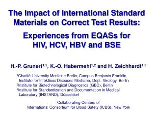 The Impact of International Standard Materials on Correct Test Results:   Experiences from EQASs for HIV, HCV, HBV and B
