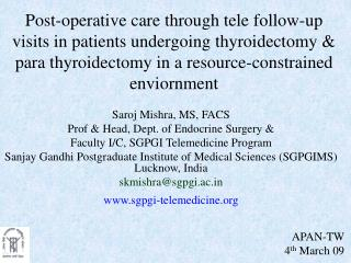 Post-operative care through tele follow-up visits in patients undergoing thyroidectomy  para thyroidectomy in a resource