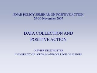 ENAR POLICY SEMINAR ON POSITIVE ACTION 29-30 November 2007