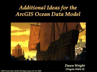 ESRI Ocean Data  Model Working Group, Oct. 4-5, 2001