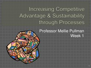 Increasing Competitive Advantage  Sustainability through Processes