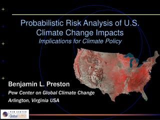 Probabilistic Risk Analysis of U.S. Climate Change Impacts Implications for Climate Policy