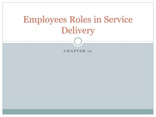 Employees Roles in Service Delivery