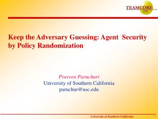Keep the Adversary Guessing: Agent  Security by Policy Randomization