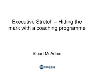 Executive Stretch   Hitting the mark with a coaching programme