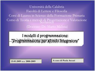 Universit  della Calabria   Facolt  di Lettere e Filosofia Corsi di Laurea in Scienze della Formazione Primaria Corso di