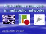 Flux balance analysis  in metabolic networks
