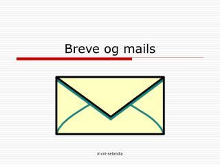 Breve og mails