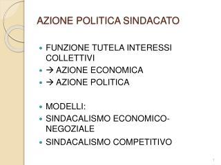 AZIONE POLITICA SINDACATO