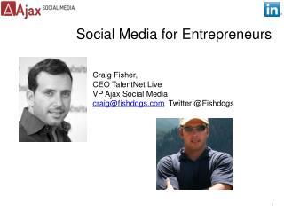 Craig Fisher, CEO TalentNet Live VP Ajax Social Media  craigfishdogs  Twitter Fishdogs