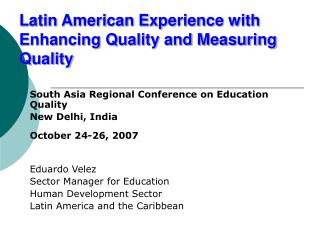Latin American Experience with Enhancing Quality and Measuring Quality