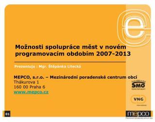 Mo nosti spolupr ce mest v nov m programovac m obdob m 2007-2013