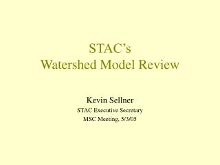 STAC s  Watershed Model Review