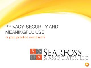 Privacy, Security and Meaningful Use
