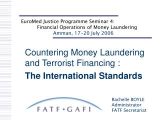 Countering Money Laundering and Terrorist Financing :  The International Standards