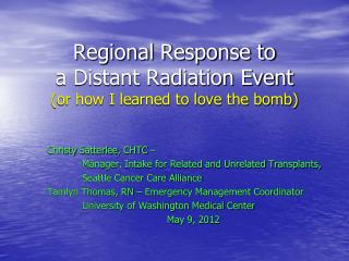 Regional Response to  a Distant Radiation Event or how I learned to love the bomb