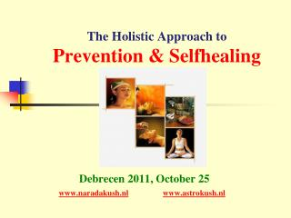 The Holistic Approach to Prevention  Selfhealing Boly, May 27 m