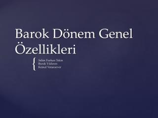 Barok D nem Genel  zellikleri