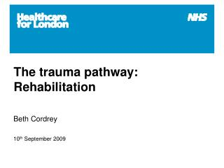 The trauma pathway:  Rehabilitation