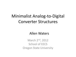Minimalist Analog-to-Digital Converter Structures