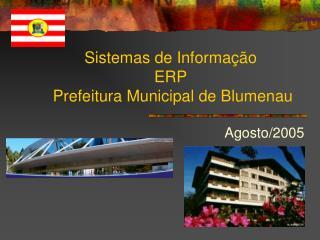 Sistemas de Informa  o  ERP  Prefeitura Municipal de Blumenau