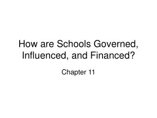 How are Schools Governed, Influenced, and Financed
