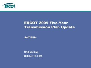 ERCOT 2009 Five-Year Transmission Plan Update