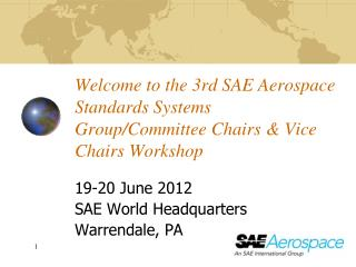 Welcome to the 3rd SAE Aerospace Standards Systems Group