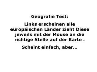Geografie Test: Links erscheinen alle europ ischen L nder zieht Diese jeweils mit der Mouse an die richtige Stelle auf d