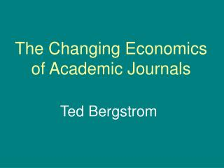 The Changing Economics of Academic Journals