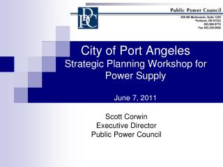 City of Port Angeles Strategic Planning Workshop for Power Supply  June 7, 2011