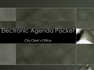 Electronic Agenda Packet
