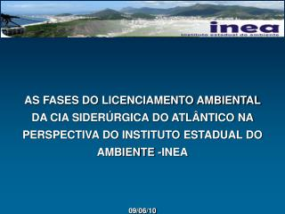 As Fases do Licenciamento Ambiental da Cia Sider rgica do Atl ntico na Perspectiva do Instituto Estadual do Ambiente -IN
