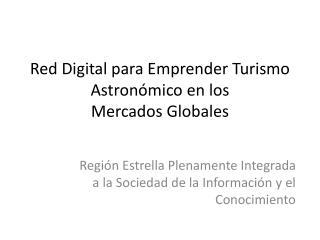 Red Digital para Emprender Turismo Astron mico en los  Mercados Globales