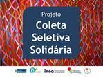 Projeto  Coleta Seletiva Solid ria