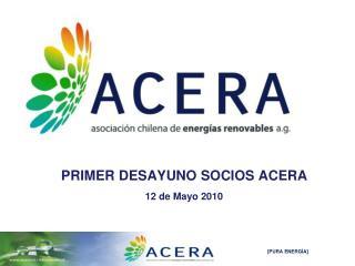 PRIMER DESAYUNO SOCIOS ACERA 12 de Mayo 2010
