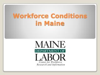 Workforce Conditions in Maine