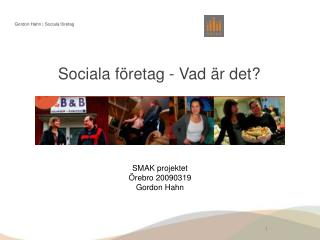 Sociala f retag - Vad  r det