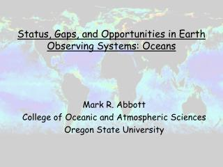Status, Gaps, and Opportunities in Earth Observing Systems: Oceans