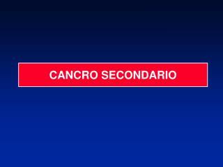 CANCRO SECONDARIO