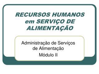 RECURSOS HUMANOS  em SERVI O DE ALIMENTA  O