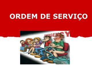 ORDEM DE SERVI O