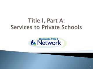Title I, Part A:  Services to Private Schools