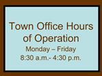 Town Office Hours of Operation