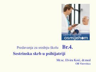 Predavanja za srednju  kolu    Br.4.