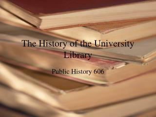 The History of the University Library