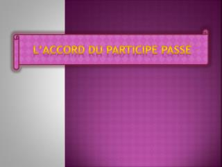 L accord du participe pass